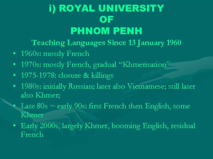 i) ROYAL UNIVERSITY OF PHNOM PENH • • • Teaching Languages Since 13 January