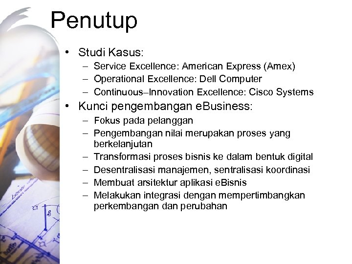 Penutup • Studi Kasus: – Service Excellence: American Express (Amex) – Operational Excellence: Dell