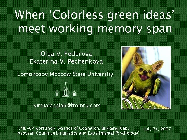 When 'Colorless green ideas' meet working memory span Olga V. Fedorova Ekaterina V. Pechenkova