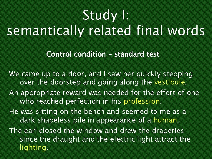 Study I: semantically related final words Control condition – standard test We came up