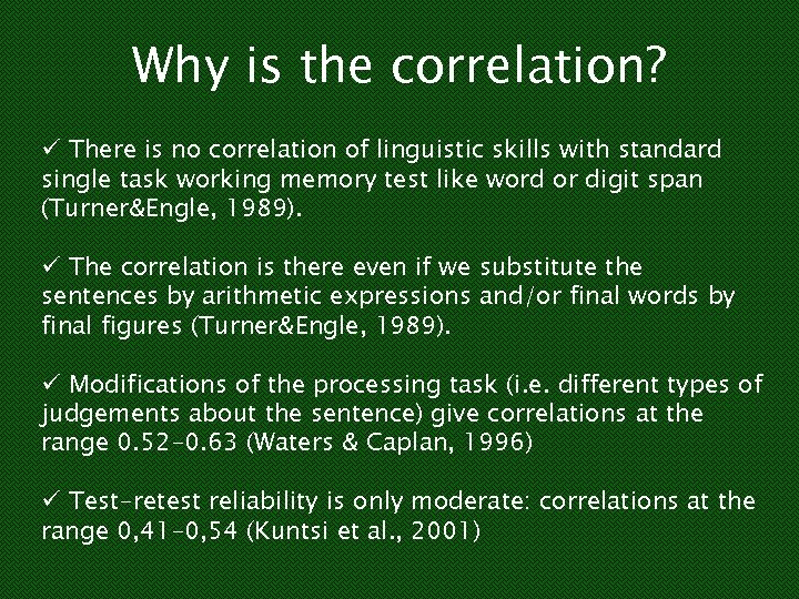 Why is the correlation? ü There is no correlation of linguistic skills with standard