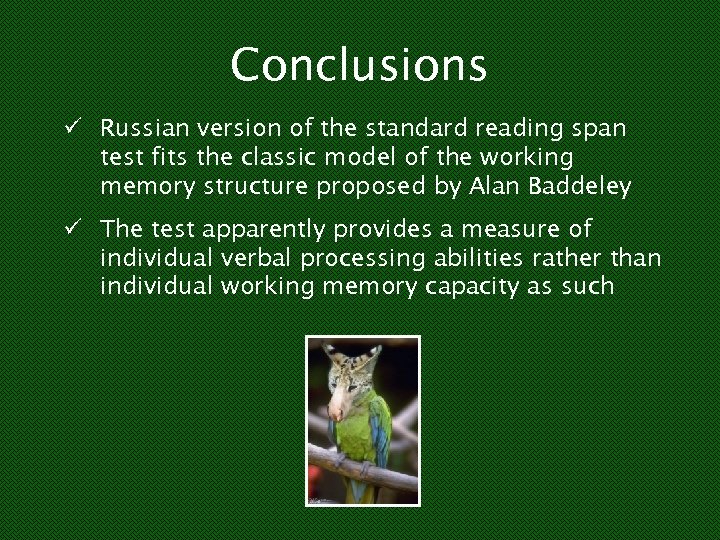 Conclusions ü Russian version of the standard reading span test fits the classic model