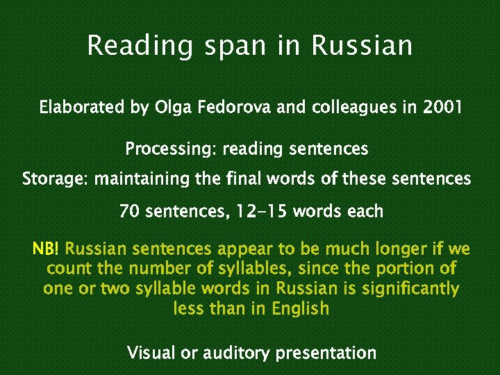 Reading span in Russian Elaborated by Olga Fedorova and colleagues in 2001 Processing: reading