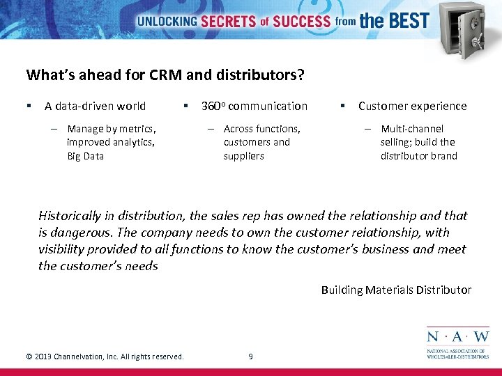 What's ahead for CRM and distributors? § A data-driven world § – Manage by