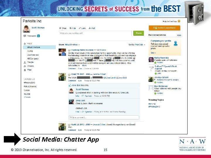 Social Media: Chatter App © 2013 Channelvation, Inc. All rights reserved. 15