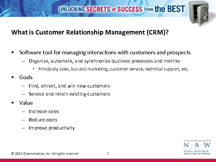 What is Customer Relationship Management (CRM)? § Software tool for managing interactions with customers