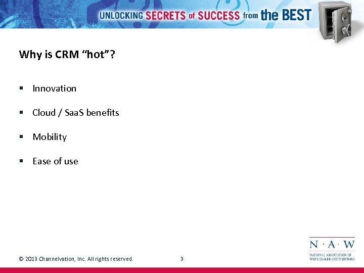 "Why is CRM ""hot""? § Innovation § Cloud / Saa. S benefits § Mobility"