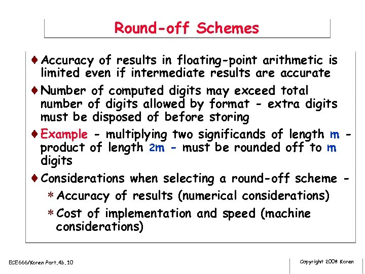 Round-off Schemes ¨Accuracy of results in floating-point arithmetic is limited even if intermediate results