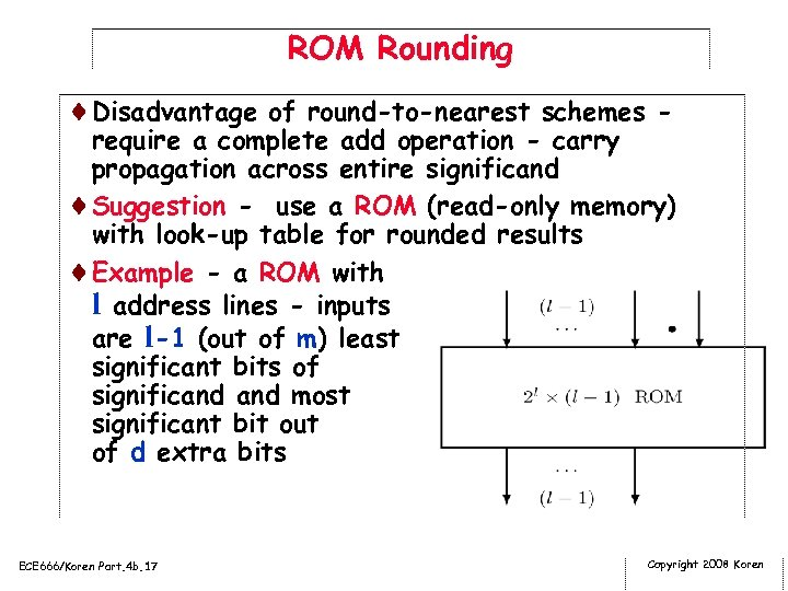 ROM Rounding ¨Disadvantage of round-to-nearest schemes - require a complete add operation - carry