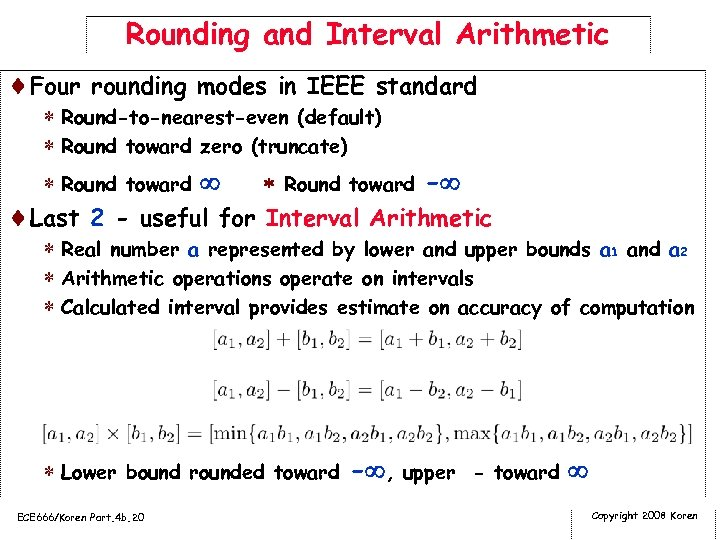 Rounding and Interval Arithmetic ¨Four rounding modes in IEEE standard * Round-to-nearest-even (default) *