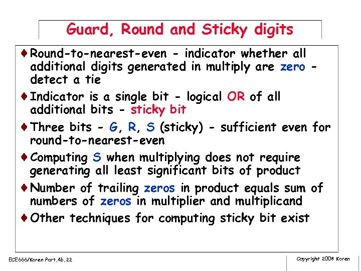 Guard, Round and Sticky digits ¨Round-to-nearest-even - indicator whether all additional digits generated in
