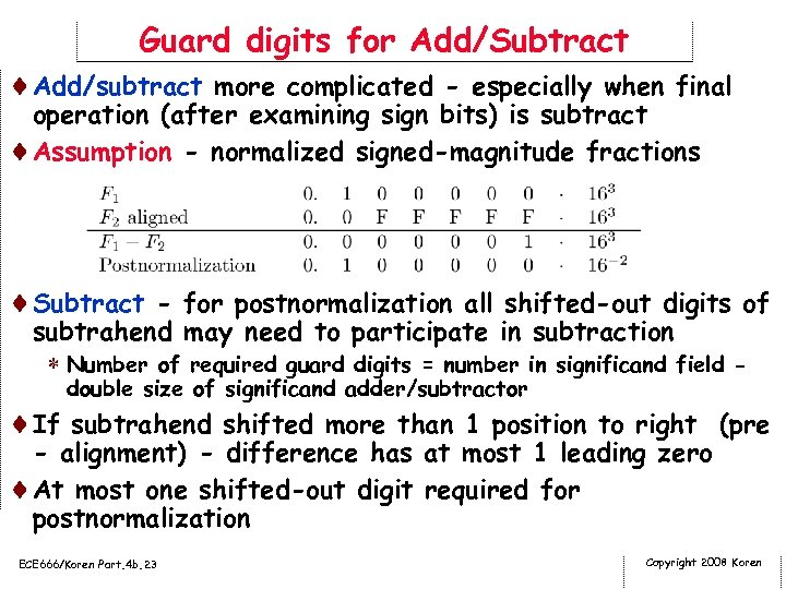 Guard digits for Add/Subtract ¨Add/subtract more complicated - especially when final operation (after examining