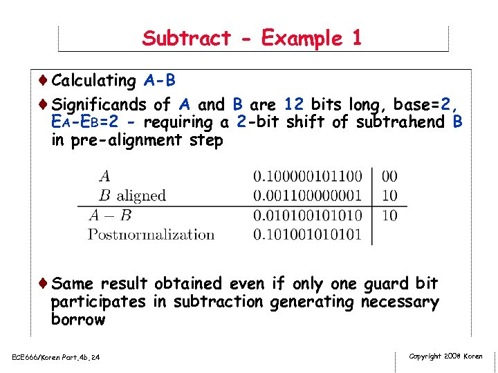 Subtract - Example 1 ¨Calculating A-B ¨Significands of A and B are 12 bits