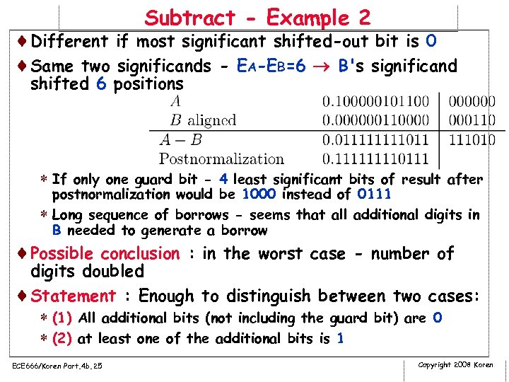 Subtract - Example 2 ¨Different if most significant shifted-out bit is 0 ¨Same two