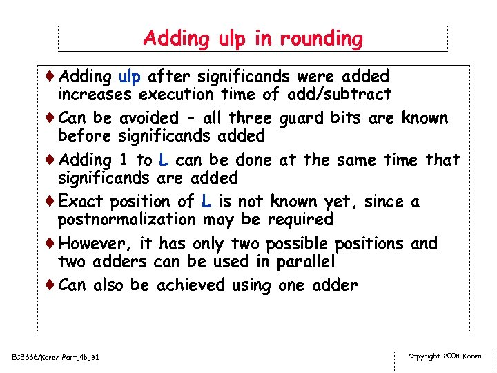 Adding ulp in rounding ¨Adding ulp after significands were added increases execution time of