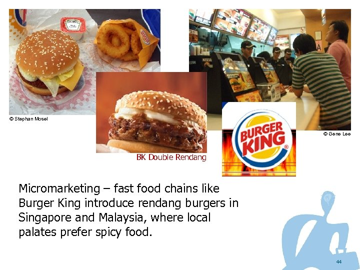 © Stephan Mosel © Gene Lee BK Double Rendang Micromarketing – fast food chains