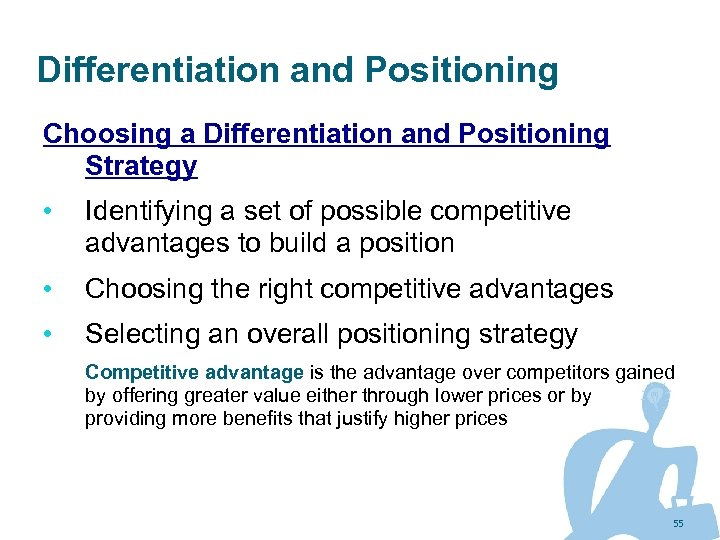 Differentiation and Positioning Choosing a Differentiation and Positioning Strategy • Identifying a set of