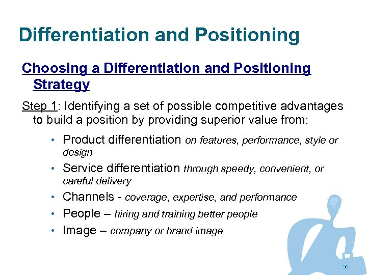 Differentiation and Positioning Choosing a Differentiation and Positioning Strategy Step 1: Identifying a set