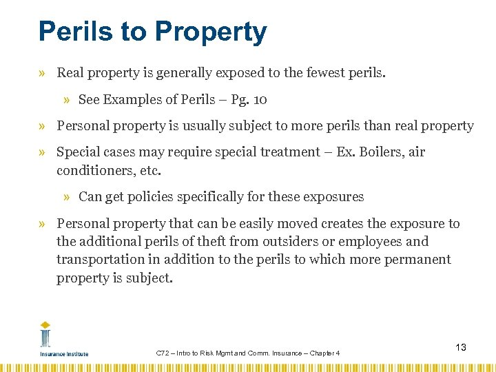 Perils to Property » Real property is generally exposed to the fewest perils. »