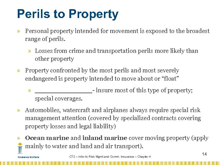 Perils to Property » Personal property intended for movement is exposed to the broadest