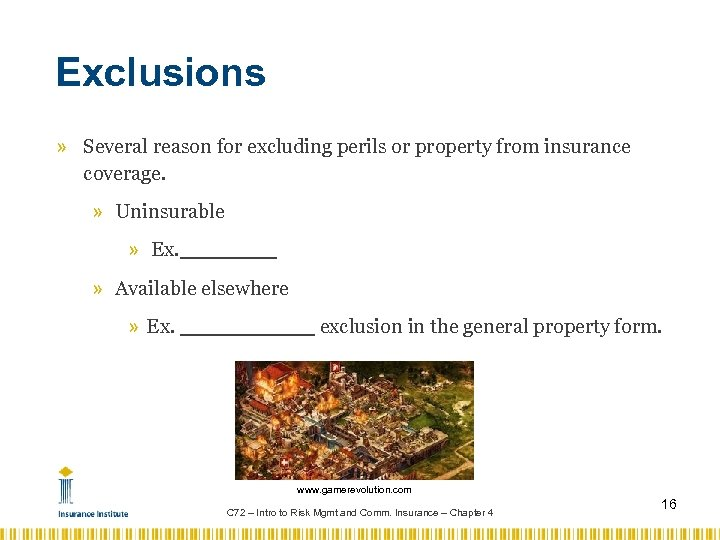 Exclusions » Several reason for excluding perils or property from insurance coverage. » Uninsurable