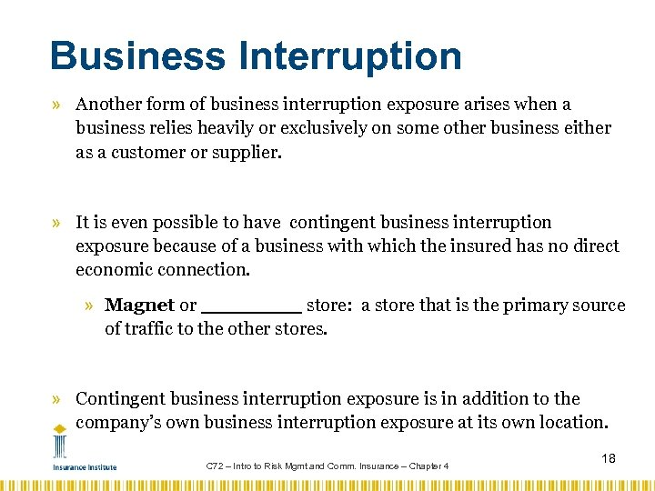 Business Interruption » Another form of business interruption exposure arises when a business relies