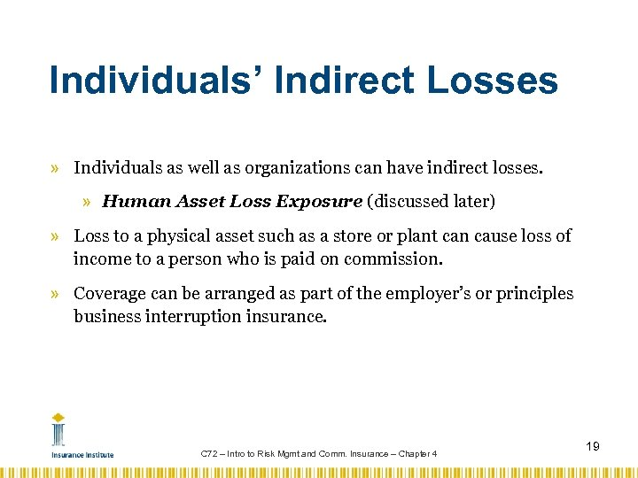 Individuals' Indirect Losses » Individuals as well as organizations can have indirect losses. »