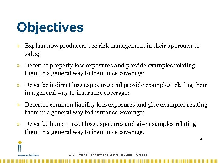 Objectives » Explain how producers use risk management in their approach to sales; »