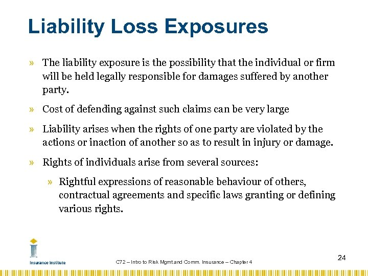Liability Loss Exposures » The liability exposure is the possibility that the individual or