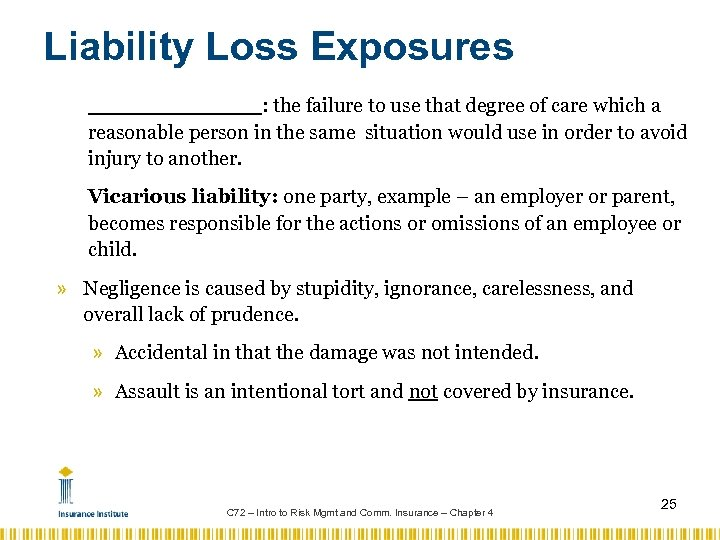 Liability Loss Exposures : the failure to use that degree of care which a