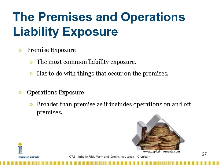 The Premises and Operations Liability Exposure » Premise Exposure » The most common liability