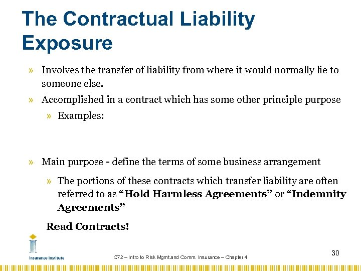 The Contractual Liability Exposure » Involves the transfer of liability from where it would
