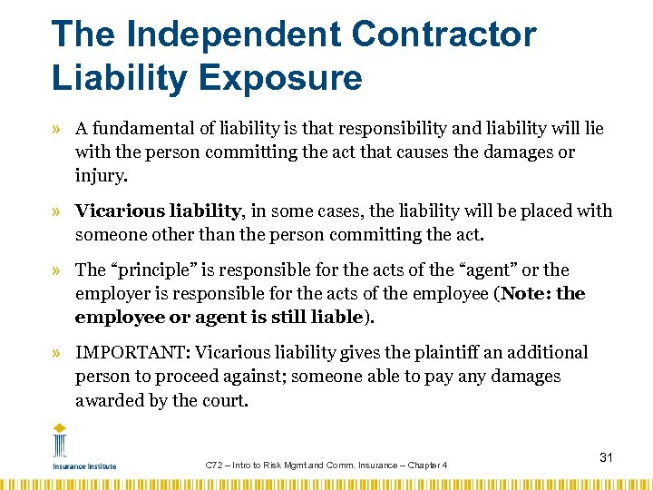 The Independent Contractor Liability Exposure » A fundamental of liability is that responsibility and