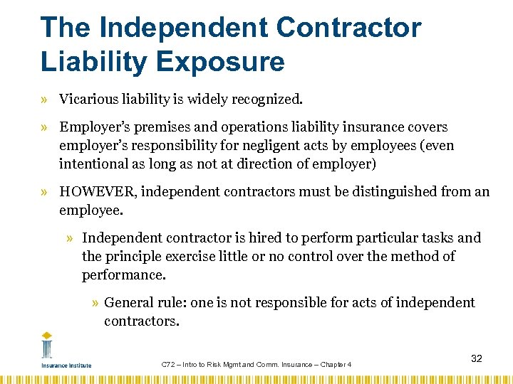 The Independent Contractor Liability Exposure » Vicarious liability is widely recognized. » Employer's premises