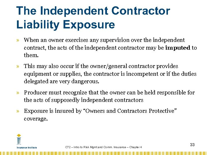 The Independent Contractor Liability Exposure » When an owner exercises any supervision over the