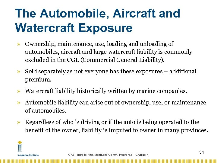 The Automobile, Aircraft and Watercraft Exposure » Ownership, maintenance, use, loading and unloading of