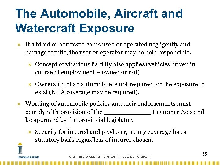 The Automobile, Aircraft and Watercraft Exposure » If a hired or borrowed car is
