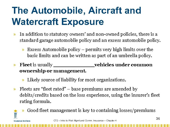 The Automobile, Aircraft and Watercraft Exposure » In addition to statutory owners' and non-owned