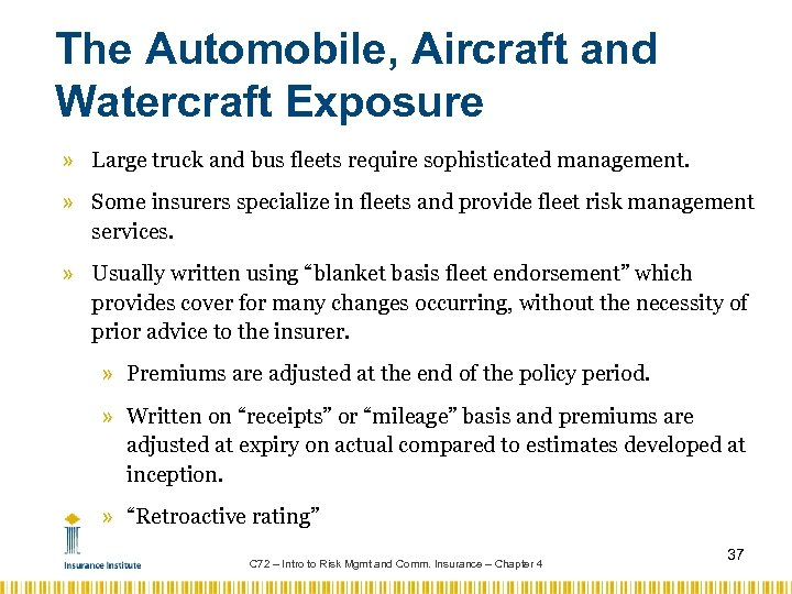 The Automobile, Aircraft and Watercraft Exposure » Large truck and bus fleets require sophisticated