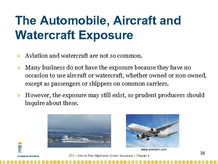 The Automobile, Aircraft and Watercraft Exposure » Aviation and watercraft are not so common.