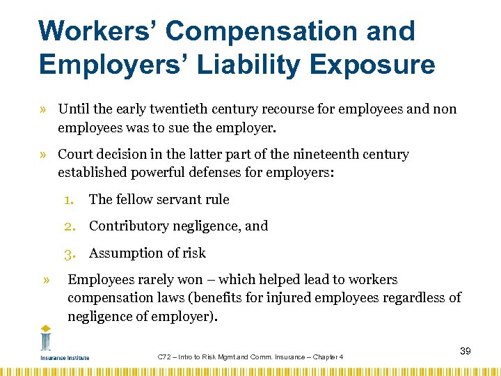 Workers' Compensation and Employers' Liability Exposure » Until the early twentieth century recourse for