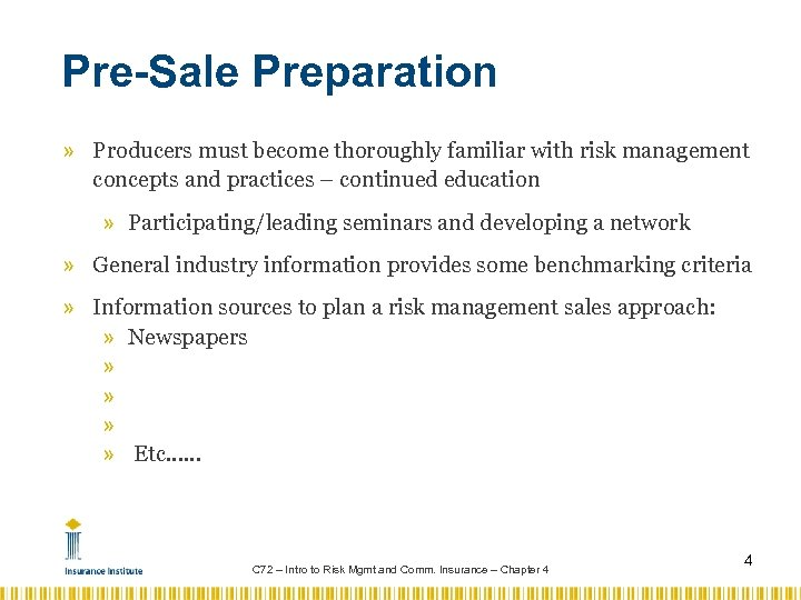 Pre-Sale Preparation » Producers must become thoroughly familiar with risk management concepts and practices