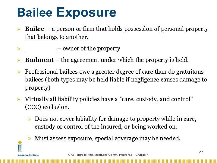 Bailee Exposure » Bailee – a person or firm that holds possession of personal