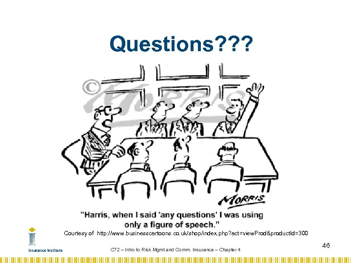 Questions? ? ? Courtesy of http: //www. businesscartoons. co. uk/shop/index. php? act=view. Prod&product. Id=300