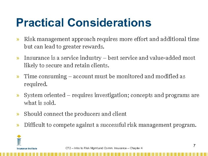 Practical Considerations » Risk management approach requires more effort and additional time but can