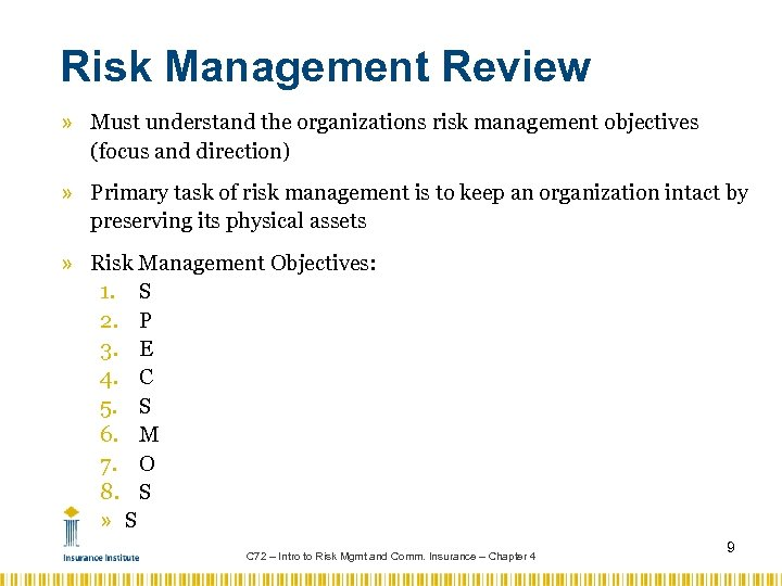 Risk Management Review » Must understand the organizations risk management objectives (focus and direction)