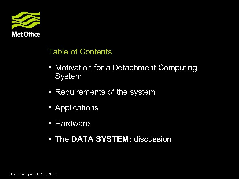 Table of Contents • Motivation for a Detachment Computing System • Requirements of the