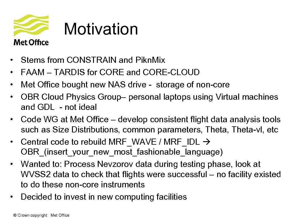 Motivation • • Stems from CONSTRAIN and Pikn. Mix FAAM – TARDIS for CORE