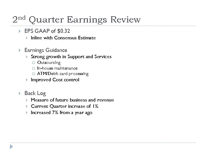 2 nd Quarter Earnings Review EPS GAAP of $0. 32 Inline with Consensus Estimate