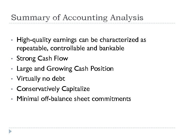 Summary of Accounting Analysis • • • High-quality earnings can be characterized as repeatable,